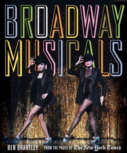 Broadway Musicals: From the Pages of The New York Times (Hardcover)