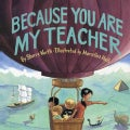 Because You Are My Teacher (Hardcover)