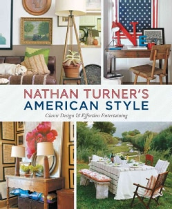 Nathan Turner's American Style: Classic Design & Effortless Entertaining (Hardcover)
