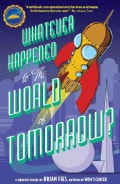 Whatever Happened to the World of Tomorrow? (Paperback)