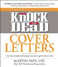 Knock 'em Dead Cover Letters: Cover Letter Samples and Strategies You Need to Get the Job You Want (Paperback)
