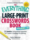 The Everything Large-Print Crosswords Book: 150 Jumbo Crossword Puzzles for Easier Reading & Solving (Paperback)