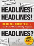 Headlines! Headlines! Headlines?: Read All About 'em . . . and Guess Which Actually Happened (Paperback)
