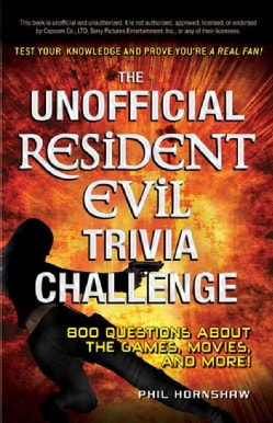 The Unofficial Resident Evil Trivia Challenge: Test Your Knowledge and Prove You're a Real Fan! (Paperback)