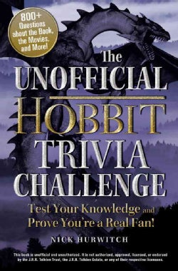 The Unofficial Hobbit Trivia Challenge: Test Your Knowledge and Prove You're a Real Fan! (Paperback)