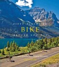 Fifty Places to Bike Before You Die: Biking Experts Share the World's Greatest Destinations (Hardcover)