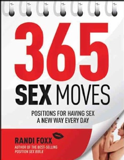 365 Sex Moves: Positions for Having Sex a New Way Every Day (Paperback)