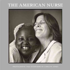 The American Nurse: Photographs and Interviews (Hardcover)