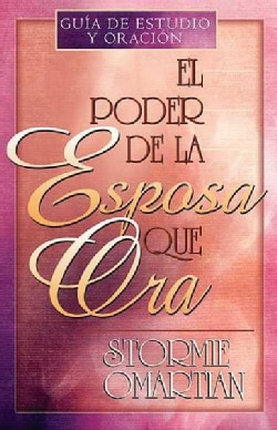 El Poder De LA Esposa Que Ora/the Power of a Praying Wife (Paperback)
