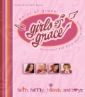 Girls of Grace: Faith, Family, Friends and Boys (Paperback)