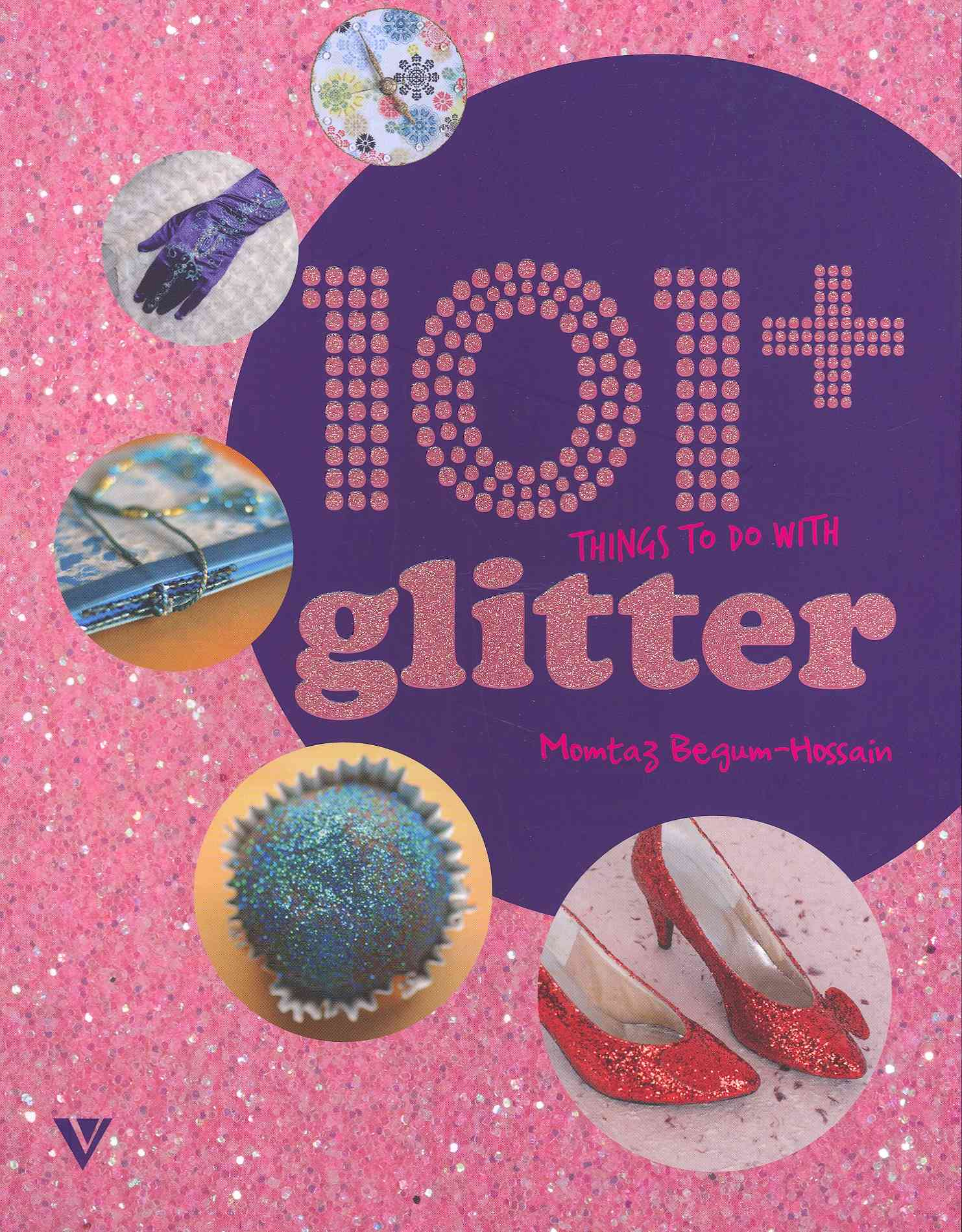 101+ Things to Do With Glitter (Paperback)