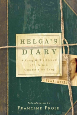Helga's Diary: A Young Girl's Account of Life in a Concentration Camp (Hardcover)