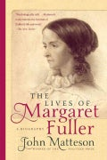 The Lives of Margaret Fuller (Paperback)