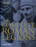 The Complete Roman Legions (Hardcover)
