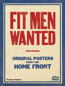 Fit Men Wanted: Original Posters from the Home Front (Paperback)