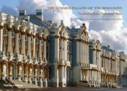 The Summer Palaces of the Romanovs: Treasures from Tsarskoye Selo (Hardcover)