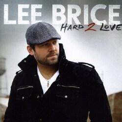 Lee Brice - Hard 2 Love