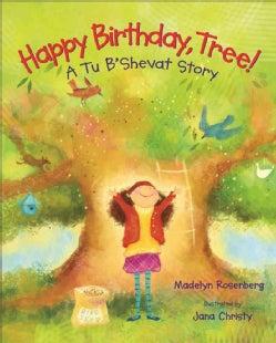 Happy Birthday, Tree!: A Tu B'Shevat Story (Hardcover)