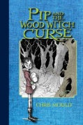Pip and the Wood Witch Curse (Hardcover)