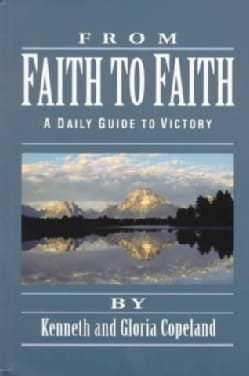 From Faith to Faith: A Daily Guide to Victory (Paperback)