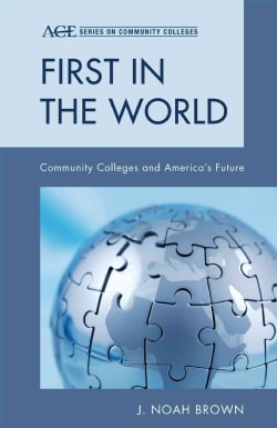 First in the World: Community Colleges and America's Future (Hardcover)