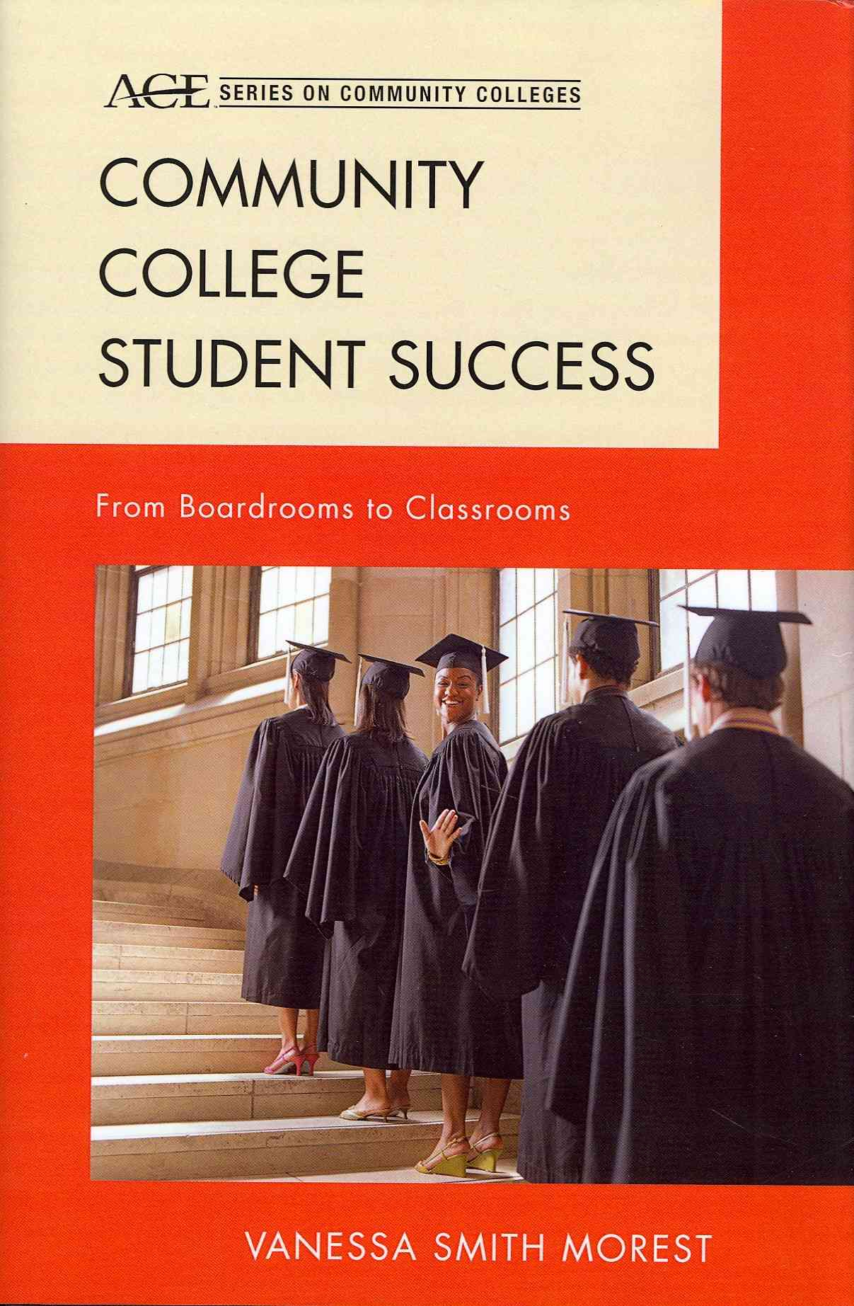 Community College Student Success: From Boardrooms to Classrooms (Hardcover)