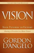 Vision: Your Pathway to Victory, Sharing a Direction to a Better Future (Paperback)