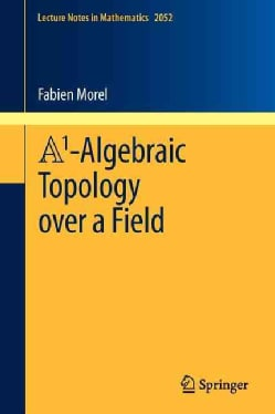 A1-Algebraic Topology over a Field (Paperback)