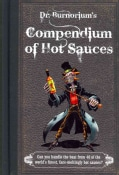Dr. Burnorium's Compendium of Hot Sauces: Can You Handle the Heat from 50 of the World's Finest, Face-Meltingest ... (Hardcover)