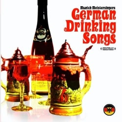 MUNICH MEISTERSINGERS - GERMAN DRINKING SONGS