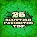 TDP - 25 SCOTTISH FAVORITES
