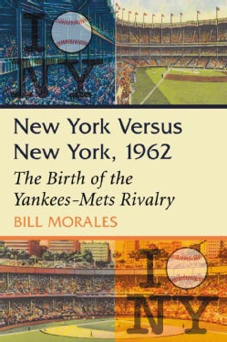 New York Versus New York, 1962: The Birth of the Yankees-Mets Rivalry (Paperback)