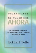 Practicando el poder de ahora / Practicing The Power Of Now (Paperback)