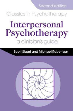 Interpersonal Psychotherapy: A Clinician's Guide (Paperback)