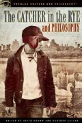 The Catcher in the Rye and Philosophy (Paperback)
