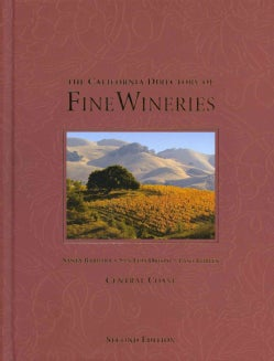 The California Directory of Fine Wineries: Santa Barbara, San Luis Obispo, Paso Robles: Central Coast (Hardcover)