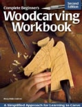 Complete Beginner's Woodcarving Workbook: A Simplified Approach for Learning to Carve (Paperback)