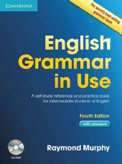 English Grammar in Use: A Self-Study Reference and Practice Book for Intermediate Learners of English