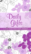 Daily Gifts: A Five-year Gratitude Journal (Notebook / blank book)
