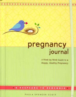 Pregnancy Journal: A Week-by-week Guide to a Happy, Healthy Pregnancy (Record book)