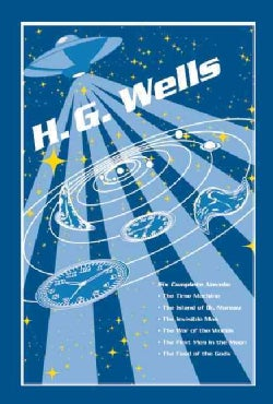 H. G. Wells: The Time Machine / The Island of Dr. Moreau / The Invisible Man / The War of the Worlds / The First ... (Hardcover)