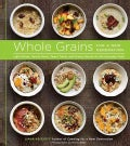 Whole Grains for a New Generation: Light Dishes, Hearty Meals, Sweet Treats, and Sundry Snacks for the Everyday Cook (Paperback)