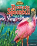 Roseate Spoonbill: Pretty in Pink (Hardcover)