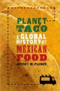 Planet Taco: A Global History of Mexican Food (Hardcover)