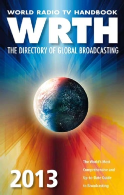 World Radio TV Handbook 2013: The Directory of Global Broadcasting (Paperback)