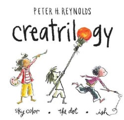 Creatrilogy: The Dot / Ish / Sky Color (Hardcover)