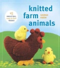 Knitted Farm Animals: 15 Irresistible, Easy-to-Knit Friends (Paperback)