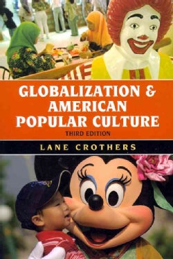 Globalization and American Popular Culture (Paperback)