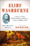 Elihu Washburne: The Diary and Letters of America's Minister to France During the Siege and Commune of Paris (Hardcover)