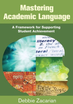 Mastering Academic Language: A Framework for Supporting Student Achievement (Paperback)